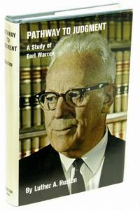 Pathway to Judgment: A study of Earl Warren