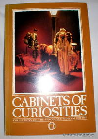 Cabinets of Curiosities; Collections of the Vancouver Museum 1894-1981