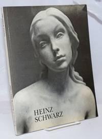 image of Heinz Schwarz, Sculptures et Dessins de 1978 a 1984