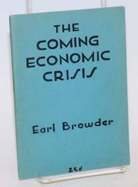 The coming economic crisis in America. A lecture delivered before the Discussion Circle, at the Woodstock Hotel, New York City, February 14, 1949