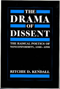 The Drama of Dissent: the Radical Poetics of Nonconformity, 1380-1590.
