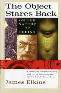 The Object Stares Back : On the Nature of Seeing