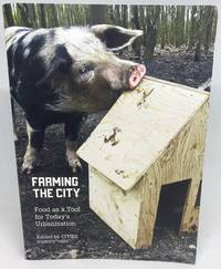 Farming The City Food as a Tool for Today's Urbanisation
