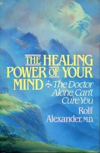 The Healing Power of Your Mind: The Doctor Alone Can't Cure You (Rep)