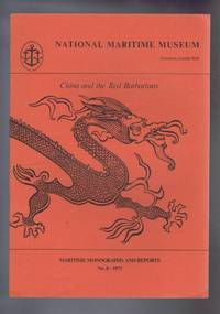 China and the Red Barbarians, Maritime Monographs and Reports No. 8