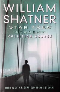 STAR TREK ACADEMY : COLLISION COURSE (Hardcover 1st. - Signed by Shatner)