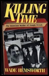 KILLING TIME - The Senseless Murder of Joseph Fritch