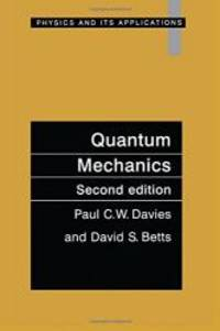 Quantum Mechanics, Second edition (Physics and Its Applications) by Paul C.W. Davies - 1994-06-03