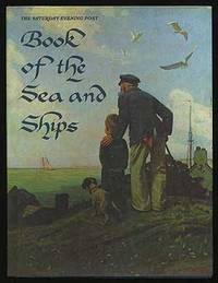 The Saturday Evening Post Book of The Sea and Ships