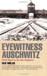 Eyewitness Auschwitz: Three Years in the Gas Chambers (Published in association with the United...