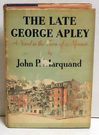 image of The Late George Apley: A Novel in the Form of a Memoir