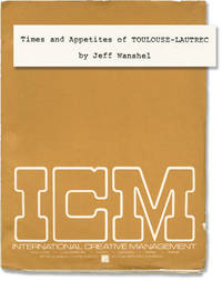 image of Times and Appetites of Toulouse-Lautrec (Original script for the 1985 stage musical)