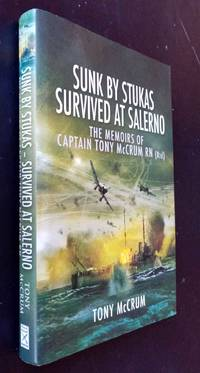 image of Sunk by Stukas, Survived at Salerno: The Memoirs of Captain Tony McCrum RN