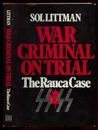War Criminal on Trial: The Rauca Case by  Sol Littman - First Edition - 1983 - from Nessa Books and Biblio.com