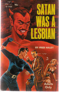 Satan Was a Lesbian ( Lesbian / Lesbiana Literature / Content ) by Haley, Fred ( Monica Roberts ) - from Leonard Shoup  and Biblio.com