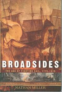 Broadsides : The Age of Fighting Sail, 1775-1815