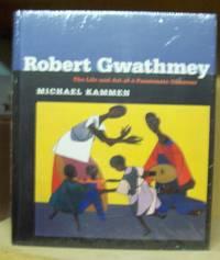 Robert Gwathmey the Life and Art of a Passionate Observer: The Life and Art of Robert Gwathmey