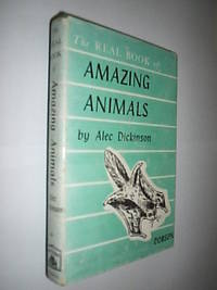 The Real Book Of Amazing Animals