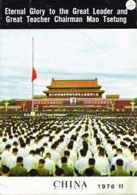 CHINA PICTORIAL 1976, 11. 'Eternal Glory to the Great Leader and Great Teacher Chairman Mao Tsetung.'