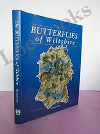 THE BUTTERFLIES OF WILTSHIRE THEIR HISTORY, STATUS AND DISTRIBUTION 1982 - 1994   Signed