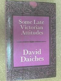 Some Late Victorian Attitudes