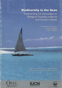 Biodiversity in the Seas - Implementing the Convention on Biological Diversity in Marine and Coastal Habitats