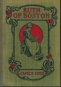 RUTH OF BOSOTN: A STORY OF THE MASSACHUSETTS BAY COLONY