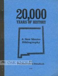 20,000 YEARS OF HISTORY, A NEW MEXICO BIBLIOGRAPHY