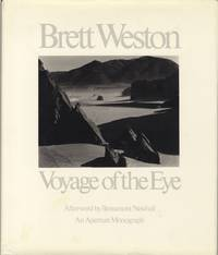 BRETT WESTON: VOYAGE OF THE EYE.; Afterword by Beaumont Newhall