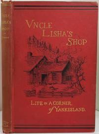 Uncle Lisha's Shop: Life in a Corner of Yankee Land
