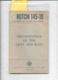 ROTCM 145-10 (1961) ORGANIZATION OF THE ARMY AND ROTC