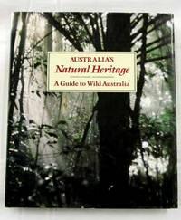 Australia's Natural Heritage: A Guide to Wild Australia