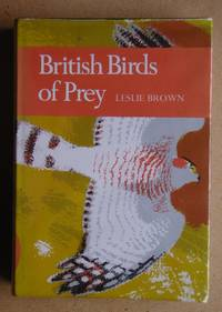 image of British Birds of Prey. A Study of Britain's 24 Diurnal Raptors.