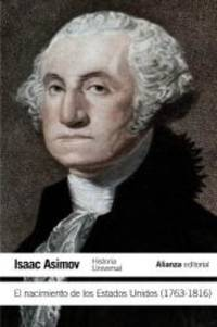 El nacimiento de los Estados Unidos (1763-1816) / The Birth of the United States 1763-1816 (Spanish Edition) by Isaac Asimov - Paperback - 2012-03-08 - from Books Express and Biblio.com