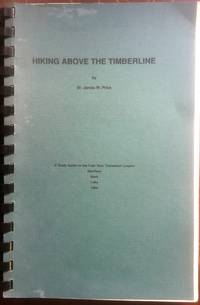 Hiking Above the Timberline: A Study Guide to the Four New Testament Gospels, A Christian's...