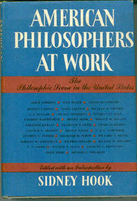 American Philosophers at Work : The Philosophic Scene in the United States