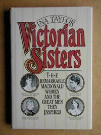 Victorian Sisters: The Remarkable Macdonald Women and the Great Men They Inspired