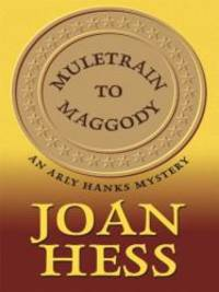 Muletrain to Maggody: An Arly Hanks Mystery by Joan Hess - Hardcover - 2004-05-01 - from Books Express and Biblio.com