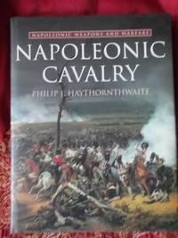 Napoleonic Cavalry ;Napoleonic Weopons and Warfare series