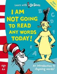 image of I Am Not Going To Read Any Words Today!: The Back to School Range (Learn With Dr. Seuss)