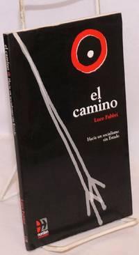 image of El camino. Hacia el socialismo sin Estabo, en cada paso la realidad de la meta, [by] Luce Fabbri