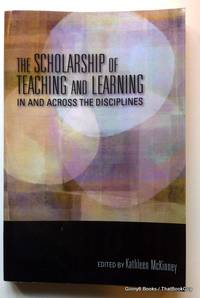 The Scholarship of Teaching and Learning In and Across the Disciplines by Foreword by Mary Taylor Huber. Edited by Kathleen McKinney - Paperback - 2013 - from ThatBookGuy (SKU: 068836)