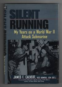 image of Silent Running My Years on a World War II Attack Submarine