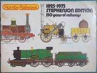 Hornby Railways: 1825-1975 Stephenson Edition. 150 Years Of Railway