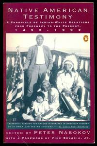 Native American Testimony: A Chronicle of Indian-White Relations from Prophecy to Present,...
