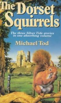 The Dorset Squirrels (The Silver Tide & The Second Wave & The Golden Flight)