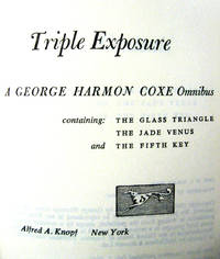 image of Triple Exposure: A George Harmon Coxe Omnibus containing The Glass Triangle, The Jade Venus, and The Fifth Key