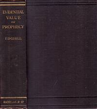 AN ENQUIRY INTO THE EVIDENTIAL VALUE OF PROPHECY being the Hulsean Prize essay
