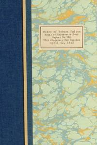 Report by The Committee of Claims on the Petition of the Heirs of Robert Fulton