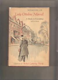 Memoirs of Lady Ottoline Morrell: A Study in Friendship 1873-1915